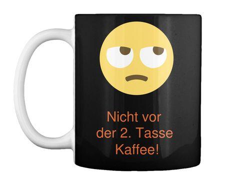 Nicht vor der 2. Tasse Kaffee! Tasse ( Verfügbar über Teespring )