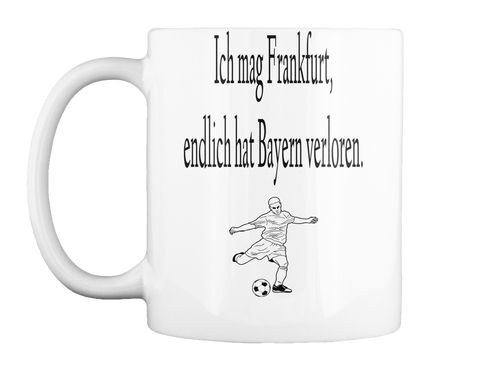 Ich mag Frankfurt Tasse ( Verfügbar über Teespring )